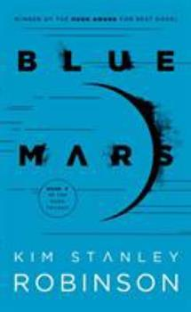 Blue Mars - Book #3 of the Mars Trilogy