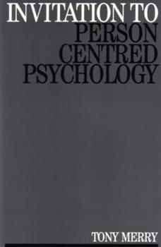 Paperback Invitation to Person Centred Psychology (Exc Business And Economy (Whurr)) Book