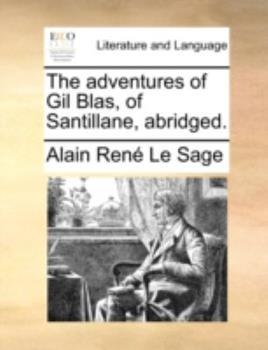 Paperback The Adventures of Gil Blas, of Santillane, Abridged. Book