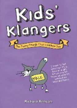 Kids' Klangers: The Funny Things that Children Say 1849530963 Book Cover