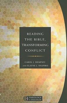 Reading The Bible, Transforming Conflict (Theology In Dialogue Series) - Book  of the THEOLOGY IN DIALOGUE