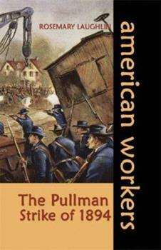 The Pullman Strike of 1894 (American Workers) 1931798893 Book Cover