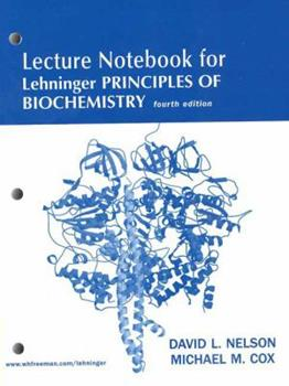Lehninger Principles of Biochemistry Lecture Notebook 0716759543 Book Cover