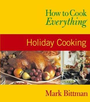 Paperback How to Cook Everything : Holiday Cooking Book