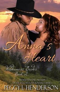 Anna's Heart: Wilderness Brides, Book 2 - Book #2 of the Wilderness Brides