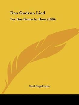 Paperback Das Gudrun Lied : Fur das Deutsche Haus (1886) [German] Book