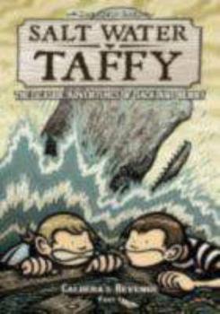Caldera's Revenge, Part 1 - Book #4 of the Salt Water Taffy