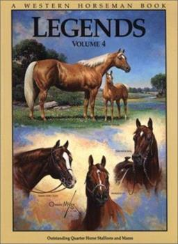 Legends 4: Outstanding Quarter Horse Stallions and Mares 091164749X Book Cover