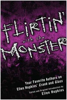 Flirtin' with the Monster: Your Favorite Authors on Ellen Hopkins's Crank and Glass