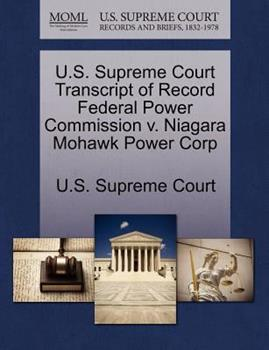 Paperback U. S. Supreme Court Transcript of Record Federal Power Commission V. Niagara Mohawk Power Corp Book