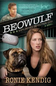 Beowulf: Explosives Detection Dog - Book #3 of the A Breed Apart