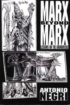 Marx Beyond Marx: Lessons on the Grundrisse 074530575X Book Cover