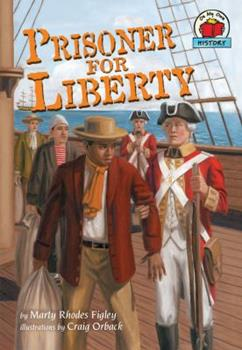 Prisoner for Liberty - Book  of the On My Own History