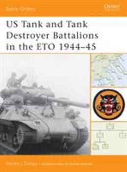 US Tank and Tank Destroyer Battalions in the ETO 1944-45 (Battle Orders) - Book #10 of the Osprey Battle Orders