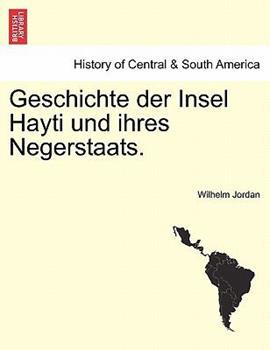 Paperback Geschichte der Insel Hayti und ihres Negerstaats. Book