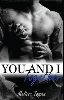 You and I Together - Book #2 of the You and I