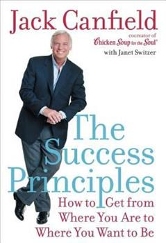 The Success Principles: How to Get from Where You Are to Where You Want to Be book cover