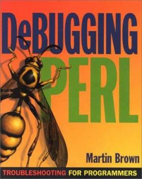 Debugging Perl: Troubleshooting for Programmers 0072126760 Book Cover