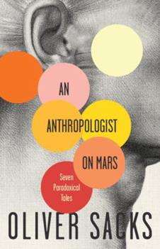 An Anthropologist on Mars: Seven Paradoxical Tales 0679437851 Book Cover