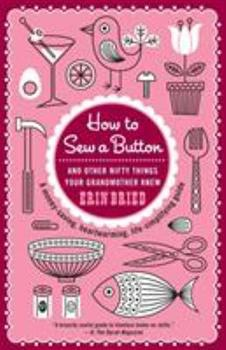 Paperback How to Sew a Button: And Other Nifty Things Your Grandmother Knew Book