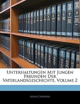 Paperback Unterhaltungen Mit Jungen Freunden Der Vaterlandsgeschichte, Volume 4 (German Edition) Book