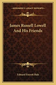 Paperback James Russell Lowell and His Friends Book