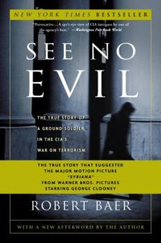 Paperback See No Evil : The True Story of a Ground Soldier in the CIA's War on Terrorism Book