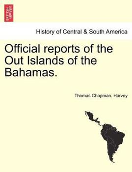 Paperback Official Reports of the Out Islands of the Bahamas. Book