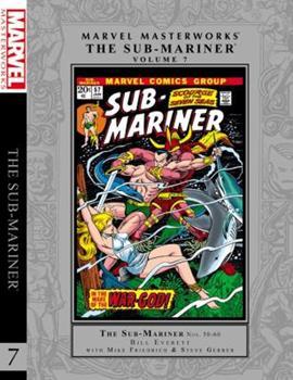 Marvel Masterworks: The Sub-Mariner, Vol. 7 - Book #227 of the Marvel Masterworks
