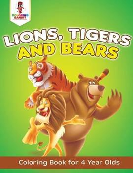 Paperback Lions, Tigers and Bears: Coloring Book for 4 Year Olds Book