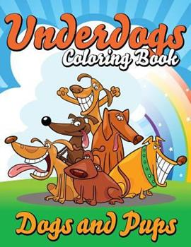 Paperback Underdogs Coloring Book (Dogs and Pups) Book
