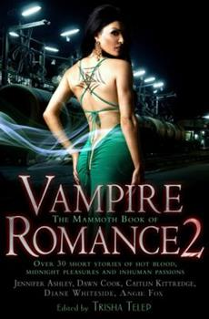 The Mammoth Book of Vampire Romance 2: Love Bites 0762437960 Book Cover