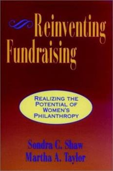 Reinventing Fundraising: Realizing the Potential of Women's Philanthropy (Jossey Bass Nonprofit & Public Management Series) 0787900508 Book Cover