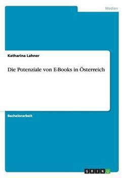 Paperback Die Potenziale Von e-Books In ?sterreich [German] Book
