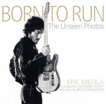 Hardcover Born to Run: The Unseen Photos Book
