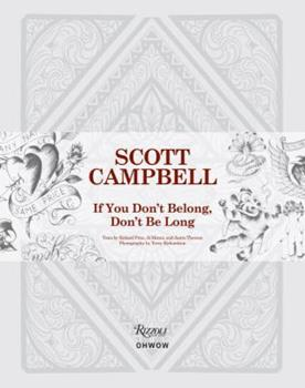 Scott Campbell: If You Don't Belong, Don't Be Long 0789324962 Book Cover