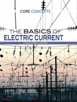 The Basics of Electric Current 147777758X Book Cover
