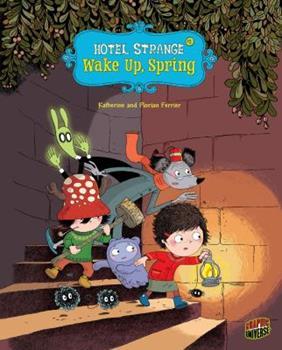 Wake Up, Spring: Book 1 - Book #1 of the Hotel Strange