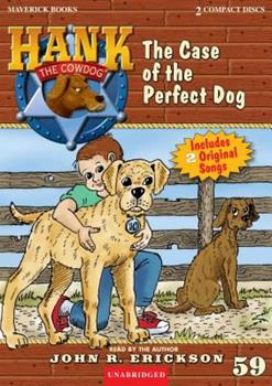 The Case of the Perfect Dog - Book #59 of the Hank the Cowdog
