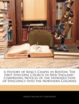 Paperback A History of King's Chapel in Boston : The First Episcopal Church in New England Book