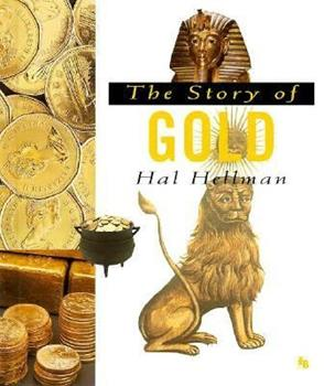 The Story of Gold (First Book) 0531202240 Book Cover