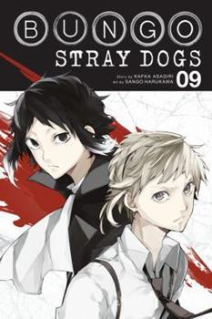 Bungo Stray Dogs, Vol. 9 - Book #9 of the 文豪ストレイドッグス / Bungō Stray Dogs Manga