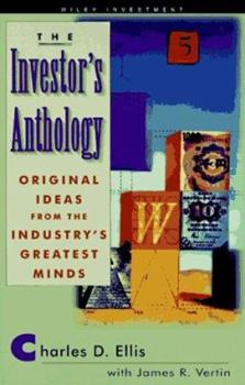 The Investor's Anthology: Original Ideas from the Industry's Greatest Minds 0470128062 Book Cover