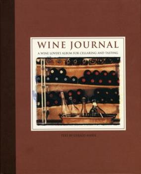Wine Journal: A Wine Lover's Album for Cellaring and Tasting 0002251507 Book Cover