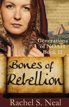 Bones of Rebellion - Book #2 of the Generations of Noah