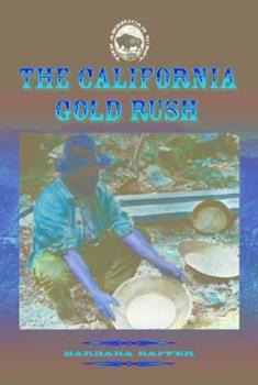 The California Gold Rush (The American West) 1590840607 Book Cover