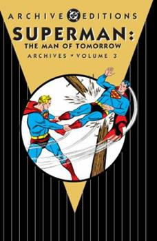 Superman: The Man of Tomorrow Archives, Vol. 3 - Book  of the DC Archive Editions