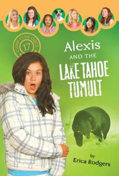 Alexis and the Lake Tahoe Tumult - Book #17 of the Camp Club Girls