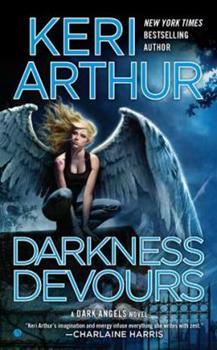 Darkness devours - Book #3 of the Dark Angels