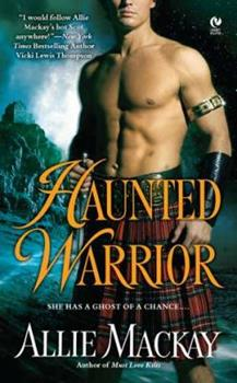 Haunted Warrior - Book #1 of the Highland Ghostbuster